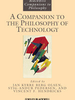 The Blackwell Companion to Philosophy of Technology